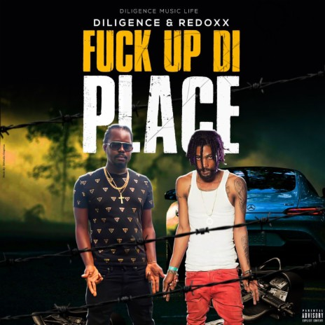 Fuck Up Di Place ft. Redoxx-Boomplay Music