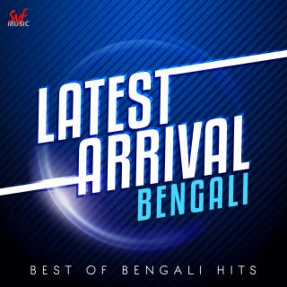 Latest Arrival Bengali - Boomplay