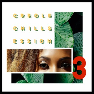 Creole Chill Session, Vol. 3 - Boomplay
