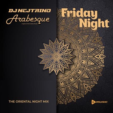 Friday Night (The Oriental Night Mix) ft. Arabesque original Michaela Rose
