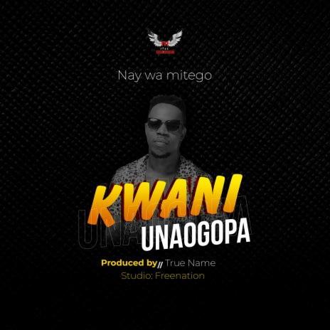 Kwani Unaogopa