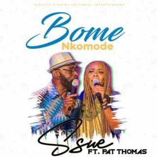 Bome Nkomode -Boomplay Music