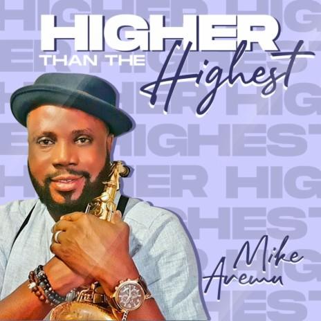 Higher Than The Highest