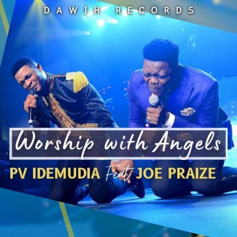 Worship with Angels ft. Joe Praize
