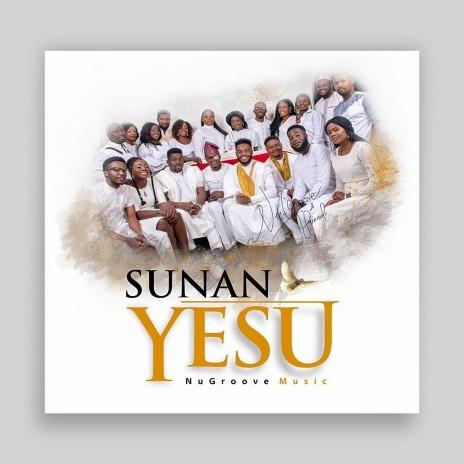 Sunan Yesu (The Name Of Jesus)-Boomplay Music