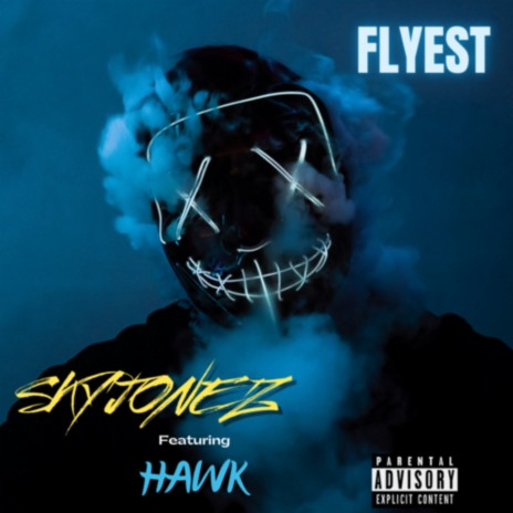 Flyest ft. hawk-Boomplay Music