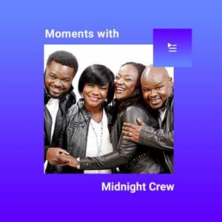 Moments with Midnight Crew-Boomplay Music