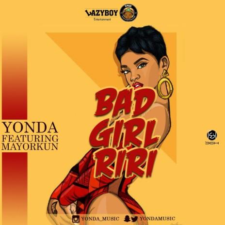 Bad Girl Riri ft. Mayorkun-Boomplay Music