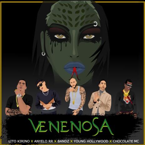 Venenosa ft. Chocolate MC, Lito Kirino, Young Hollywood & Anyelo RR-Boomplay Music