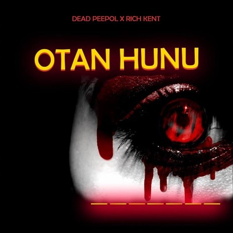 Otan Hunu ft. Rich Kent