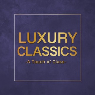Luxury Classics - A Touch of Class - - Boomplay