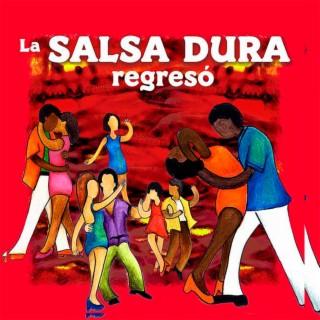 La Salsa Dura Regreso - Boomplay