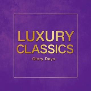 Luxury Classics - Glory Days - - Boomplay