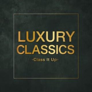 Luxury Classics - Class It Up - - Boomplay