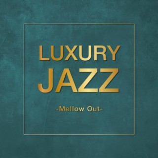 Luxury Jazz - Mellow Out - - Boomplay