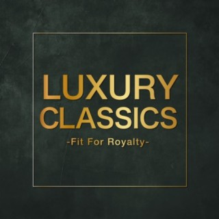 Luxury Classics - Fit For Royalty - - Boomplay