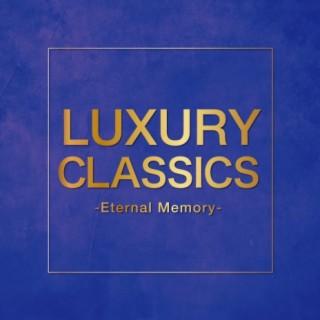 Luxury Classics - Eternal Memory -  - Boomplay