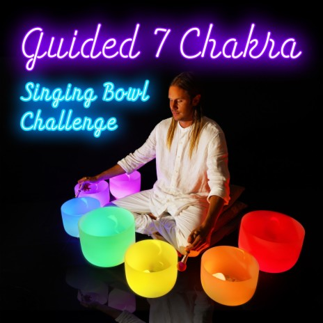Guided 7 Chakra Singing Bowl Challenge-Boomplay Music