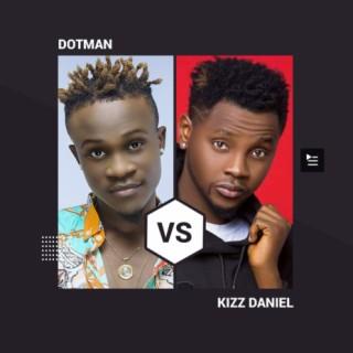 Dotman vs Kizz Daniel