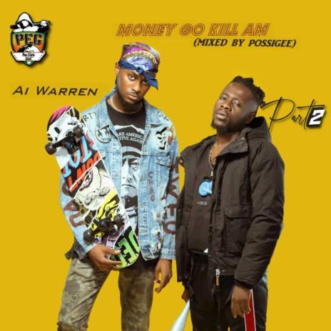 Money Go Kill Am ft. Part 2-Boomplay Music