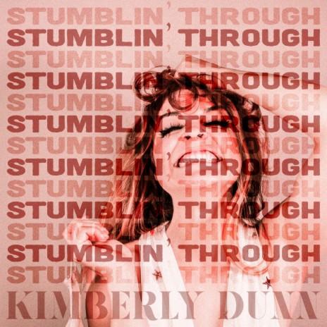 Stumblin' Through-Boomplay Music