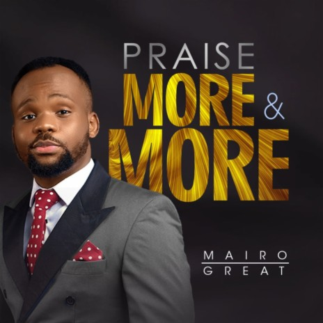 Praise More & More-Boomplay Music
