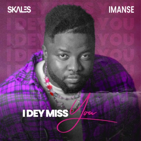 I Dey Miss You ft. Imanse-Boomplay Music