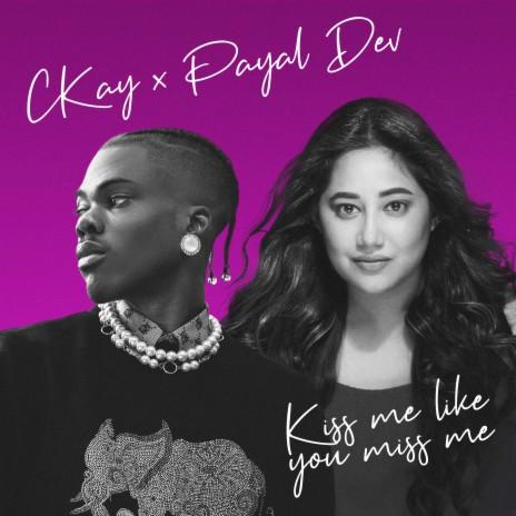 Kiss Me Like You Miss Me ft. Payal Dev