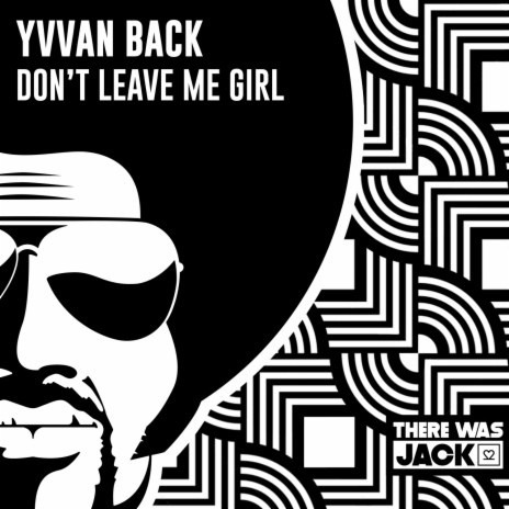 Don't Leave Me Girl-Boomplay Music