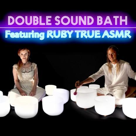 Double Sound Bath ft. Ruby True ASMR-Boomplay Music