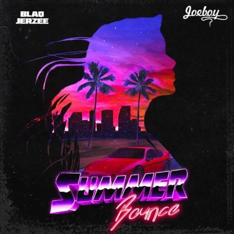 Summer Bounce ft. Joeboy-Boomplay Music