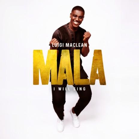 Mala (I Will Sing)