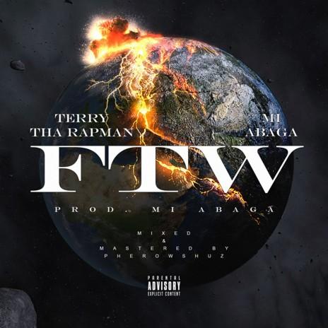 FTW ft. M.I Abaga-Boomplay Music