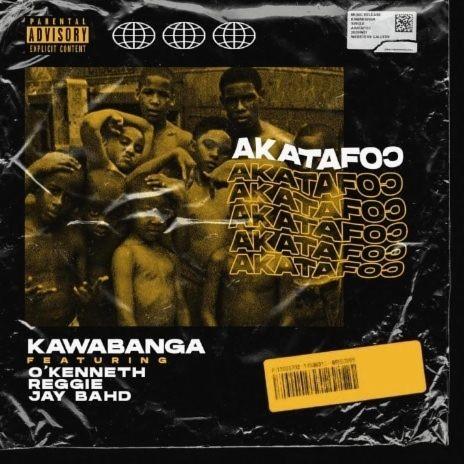 Akatafoc ft O'Kenneth,Reggie & Jay Bahd