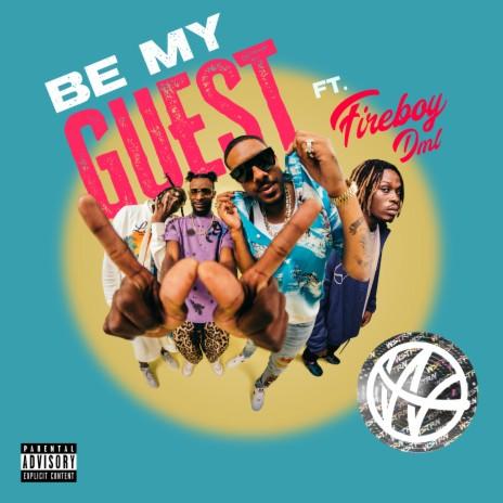 Be My Guest ft. Fireboy DML