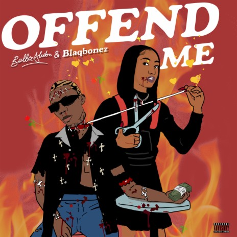 Offend Me ft. Blaqbonez-Boomplay Music