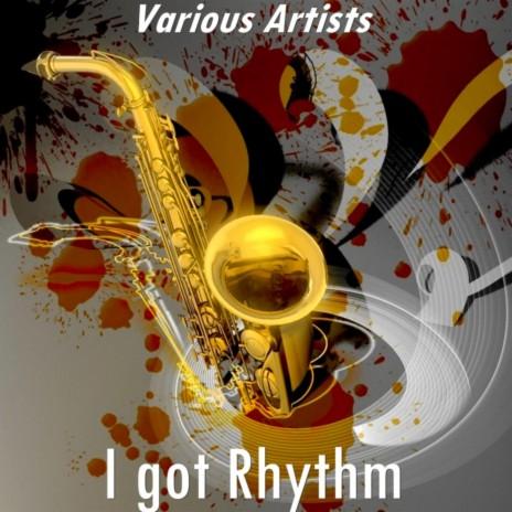 I Got Rhythm (Version by Tommy Dorsey)-Boomplay Music