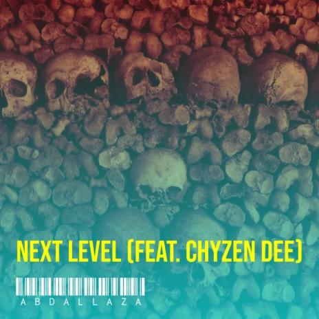 Next Level ft. Chyzen Dee