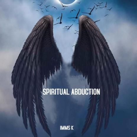 SPIRITUAL ABDUCTION (feat. RYINI  BEATS)-Boomplay Music