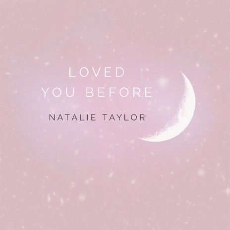 Loved You Before-Boomplay Music
