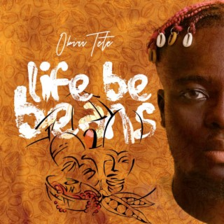 Life Be Beans-Boomplay Music