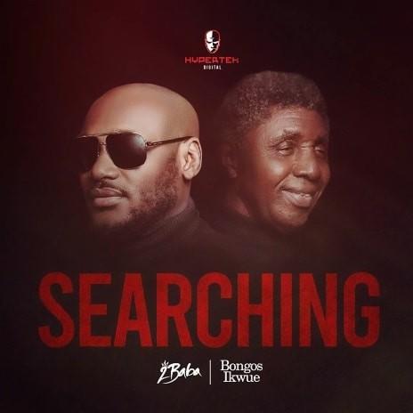 Searching ft. Bongos Ikwue