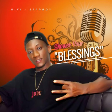 Shower your blessing-Boomplay Music