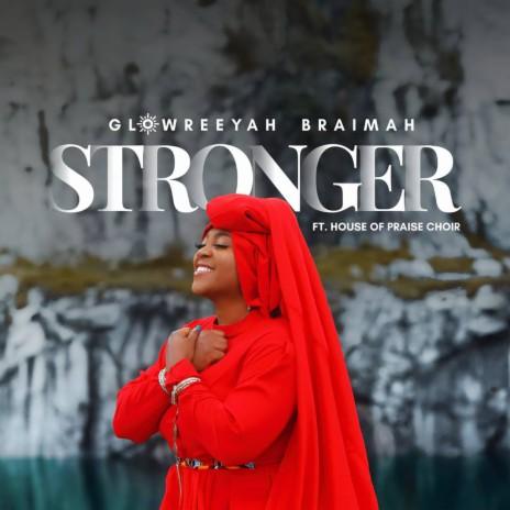 Stronger ft. House of Praise Choir
