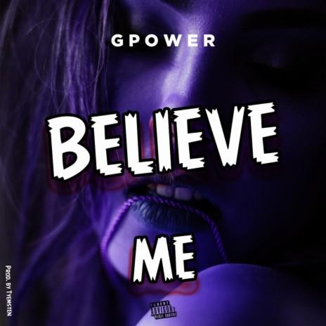 Believe me ft. Godspower John-Boomplay Music