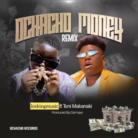 Ochacho Money (Remix) ft. teni Makanaki-Boomplay Music