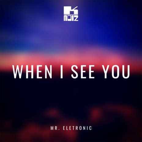 When I See You-Boomplay Music