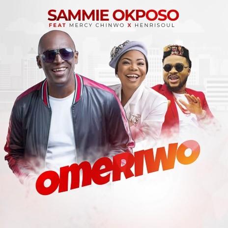 Omeriwo ft Mercy Chinwo & Henrisoul