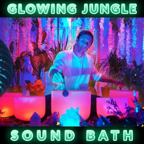 Glowing Jungle Sound Bath-Boomplay Music