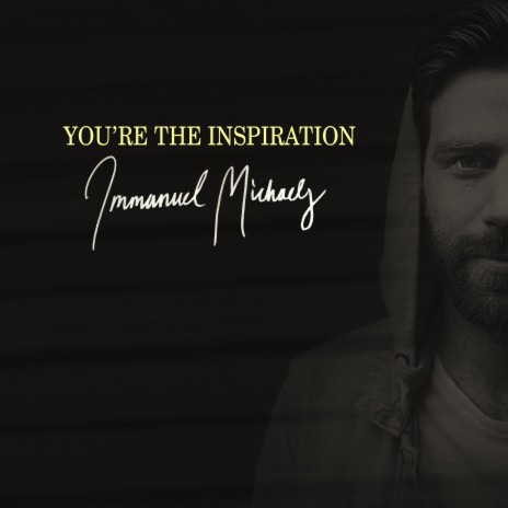 You're The Inspiration-Boomplay Music